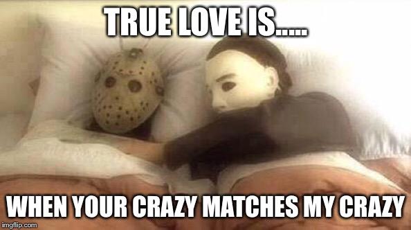 Slasher Love - Mike & Jason - Friday 13th Halloween - Imgflip