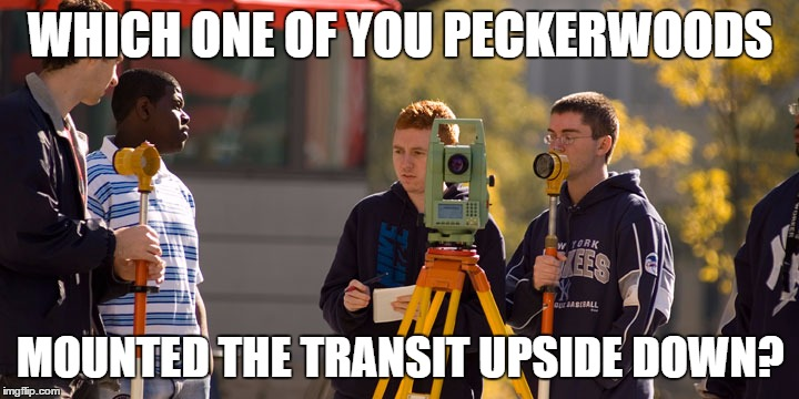 WHICH ONE OF YOU PECKERWOODS MOUNTED THE TRANSIT UPSIDE DOWN? | made w/ Imgflip meme maker