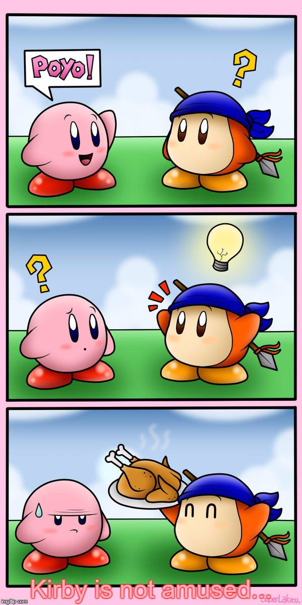 Poyo?!! By Superlakitu (For Deviantart Week) | Kirby is not amused... | image tagged in deviantart week,deviant art week,kirby,nintendo,funny,poyo or pollo | made w/ Imgflip meme maker