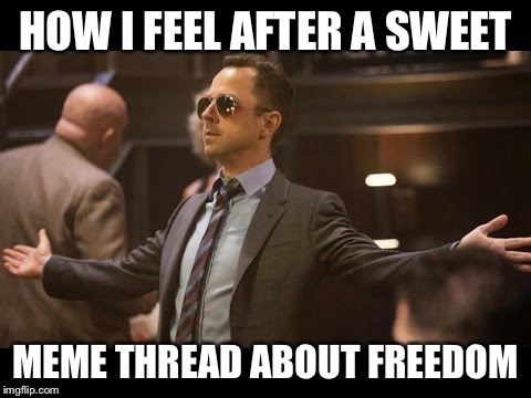 !AMERICA! | HOW I FEEL AFTER A SWEET MEME THREAD ABOUT FREEDOM | image tagged in sneaky pete,funny,memes,freedom,america | made w/ Imgflip meme maker