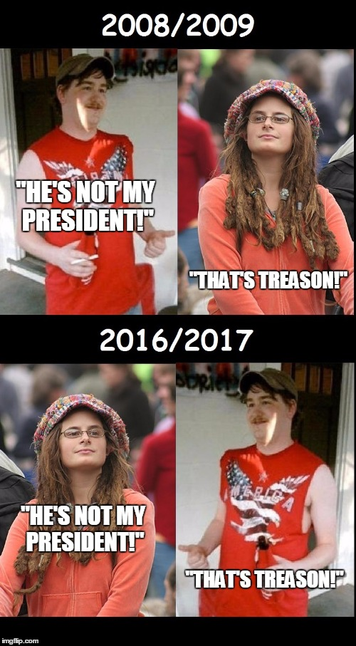 "You know it's true... | ""HE'S NOT MY PRESIDENT!"" ""THAT'S TREASON!"" ""HE'S NOT MY PRESIDENT!"" ""THAT'S TREASON!"" 