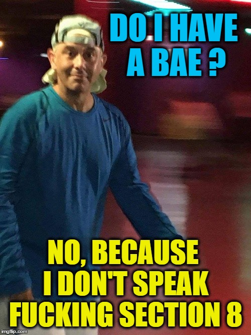 "HONEY,  NOT --->  ""BAE"" 