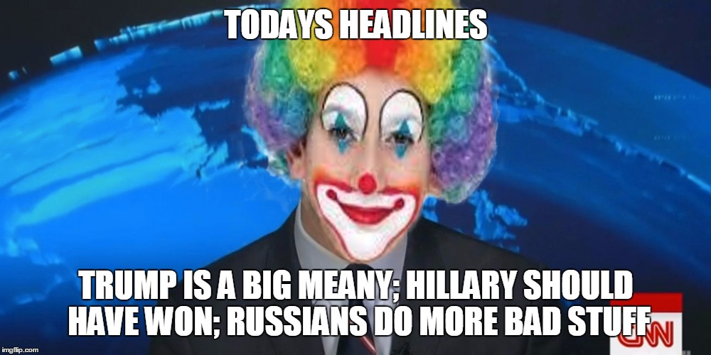 TODAYS HEADLINES TRUMP IS A BIG MEANY; HILLARY SHOULD HAVE WON; RUSSIANS DO MORE BAD STUFF | made w/ Imgflip meme maker