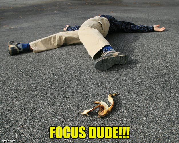 FOCUS DUDE!!! | made w/ Imgflip meme maker
