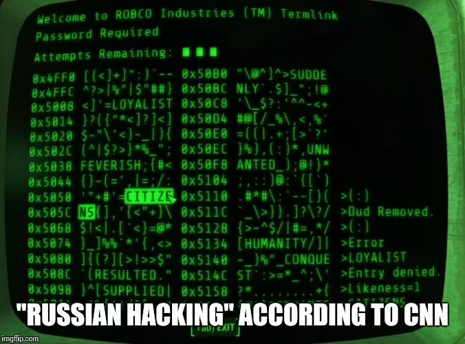 """RUSSIAN HACKING"" ACCORDING TO CNN 
