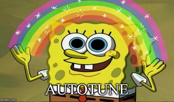 AUTOTUNE | made w/ Imgflip meme maker