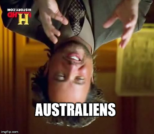 Ancient Aliens Meme | AUSTRALIENS | image tagged in memes,ancient aliens | made w/ Imgflip meme maker
