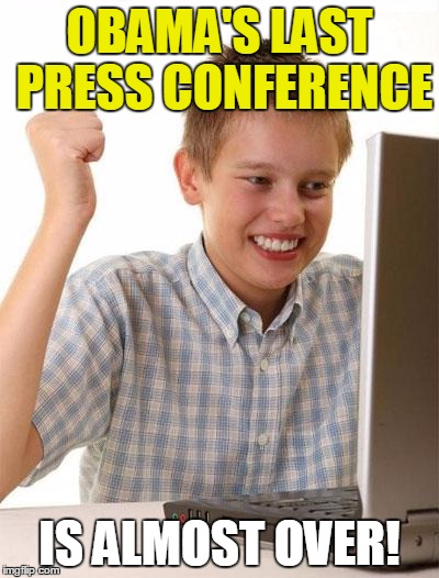 Barack is Done! | OBAMA'S LAST PRESS CONFERENCE IS ALMOST OVER! | image tagged in memes,first day on the internet kid,president trump,barack obama,excited | made w/ Imgflip meme maker