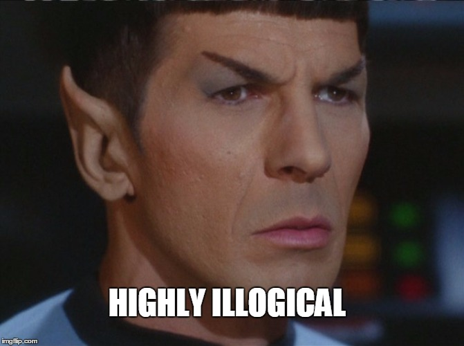 HIGHLY ILLOGICAL | made w/ Imgflip meme maker