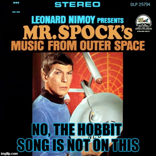 Bad Album Art Week | NO, THE HOBBIT SONG IS NOT ON THIS | image tagged in bad album art week,leonard nimoy,spock | made w/ Imgflip meme maker