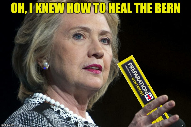 OH, I KNEW HOW TO HEAL THE BERN | made w/ Imgflip meme maker