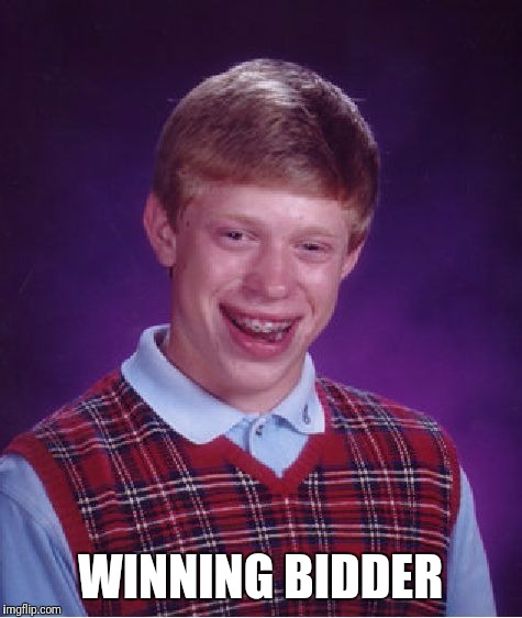 Bad Luck Brian Meme | WINNING BIDDER | image tagged in memes,bad luck brian | made w/ Imgflip meme maker