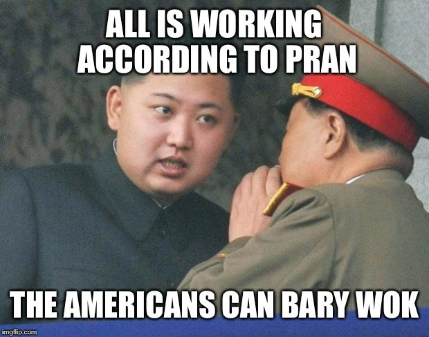 ALL IS WORKING ACCORDING TO PRAN THE AMERICANS CAN BARY WOK | made w/ Imgflip meme maker