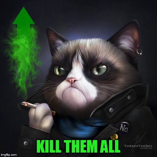 KILL THEM ALL | made w/ Imgflip meme maker