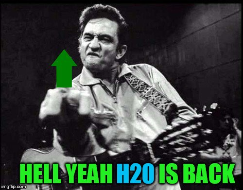 H20 HELL YEAH IS BACK | made w/ Imgflip meme maker