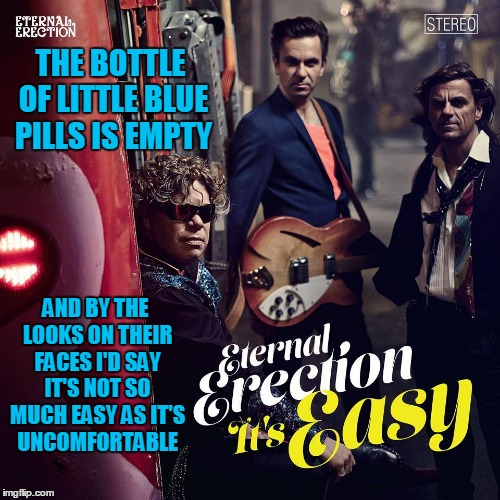 Bad Album Art Week: there's a reason that the guitar is placed where it is | THE BOTTLE OF LITTLE BLUE PILLS IS EMPTY AND BY THE LOOKS ON THEIR FACES I'D SAY IT'S NOT SO MUCH EASY AS IT'S UNCOMFORTABLE | image tagged in bad album art week,bad album art,memes | made w/ Imgflip meme maker