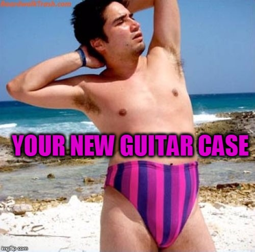 YOUR NEW GUITAR CASE | made w/ Imgflip meme maker