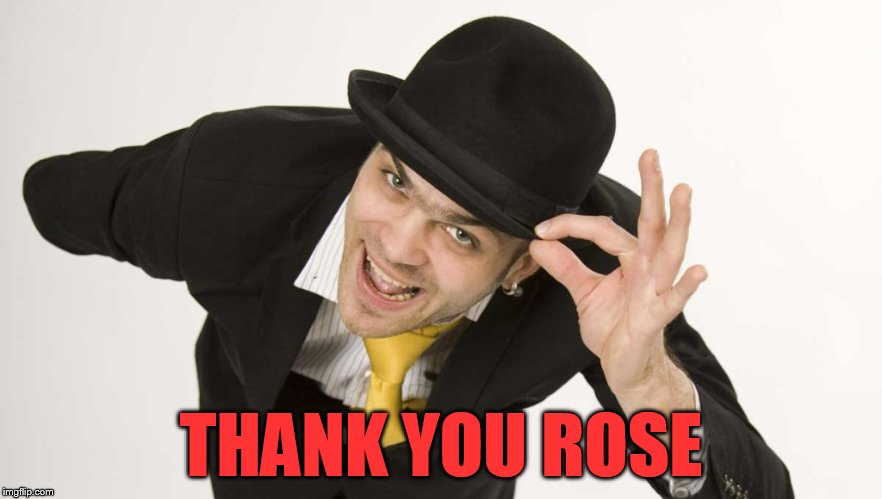 THANK YOU ROSE | made w/ Imgflip meme maker