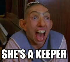 SHE'S A KEEPER | made w/ Imgflip meme maker