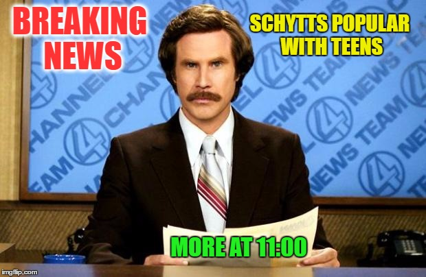 BREAKING NEWS MORE AT 11:00 SCHYTTS POPULAR WITH TEENS | made w/ Imgflip meme maker