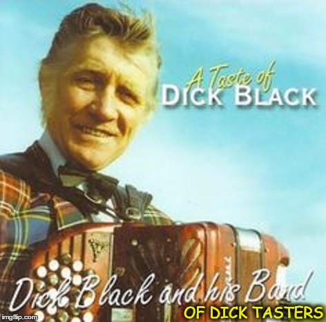 OF DICK TASTERS | made w/ Imgflip meme maker