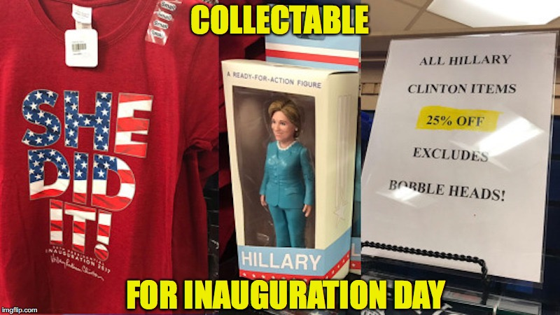 Collectable: Participation Trophy | COLLECTABLE FOR INAUGURATION DAY | image tagged in hillary clinton | made w/ Imgflip meme maker