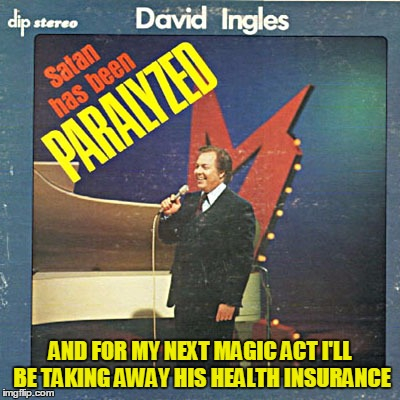 Bad Album Art Week: this gig is great! | AND FOR MY NEXT MAGIC ACT I'LL BE TAKING AWAY HIS HEALTH INSURANCE | image tagged in bad album art week,bad album art,memes | made w/ Imgflip meme maker