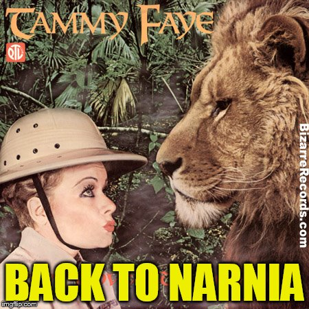 Throwback to my first top of the front page meme!!   | BACK TO NARNIA | image tagged in bad album art,bad album art week,tammyfaye | made w/ Imgflip meme maker