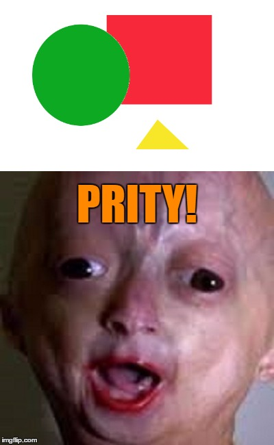 PRITY! | made w/ Imgflip meme maker