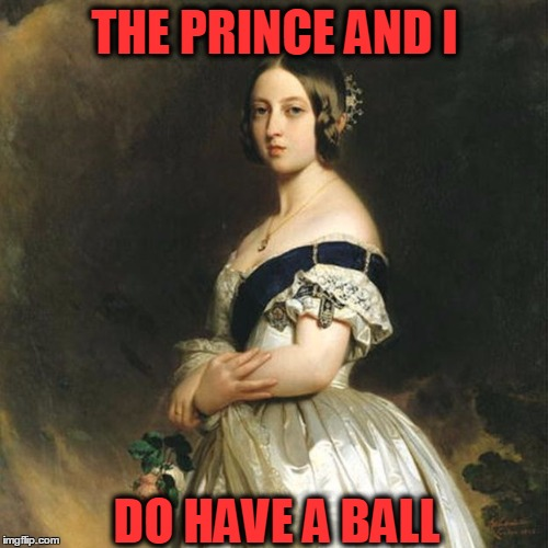 THE PRINCE AND I DO HAVE A BALL | made w/ Imgflip meme maker