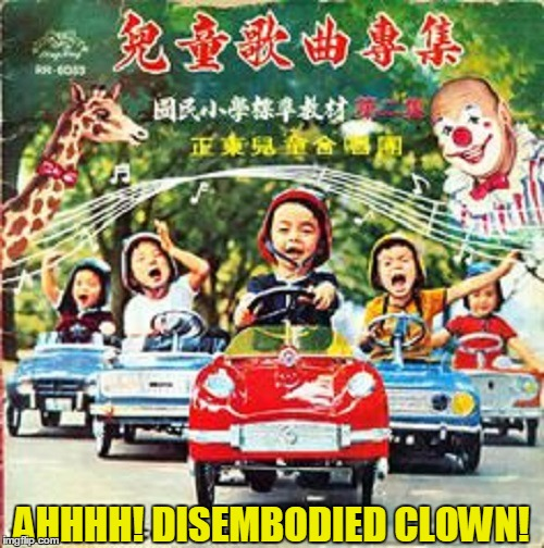 AHHHH! DISEMBODIED CLOWN! | made w/ Imgflip meme maker