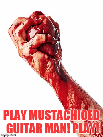 PLAY MUSTACHIOED GUITAR MAN! PLAY! | made w/ Imgflip meme maker