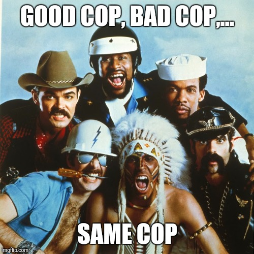 GOOD COP, BAD COP,... SAME COP | made w/ Imgflip meme maker
