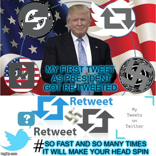 gets retweeted so fast retweet symbol becomes friendship wheel  |  MY FIRST TWEET AS PRESIDENT GOT RE-TWEETED; SO FAST AND SO MANY TIMES IT WILL MAKE YOUR HEAD SPIN | image tagged in trump tweet,swastika,president trump,spinner | made w/ Imgflip meme maker