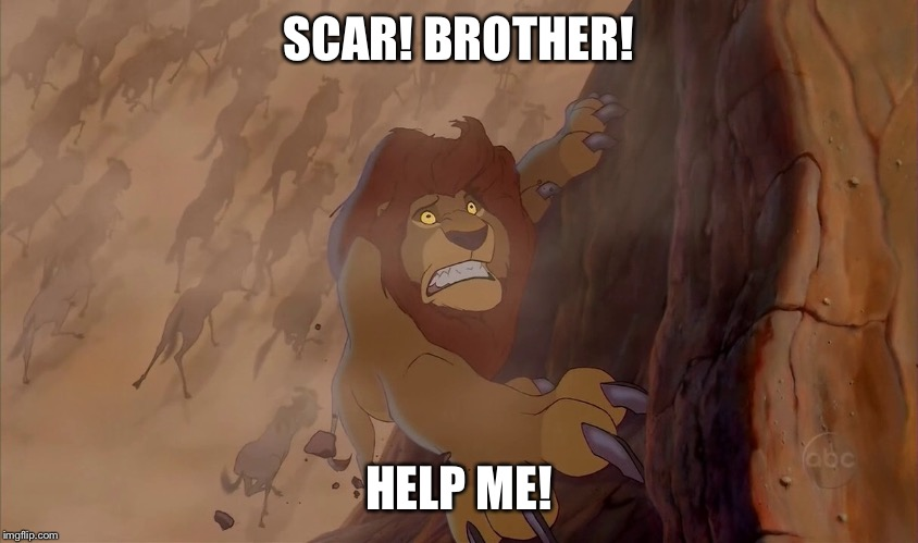 SCAR! BROTHER! HELP ME! | made w/ Imgflip meme maker