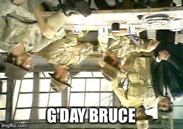 G'DAY BRUCE | made w/ Imgflip meme maker