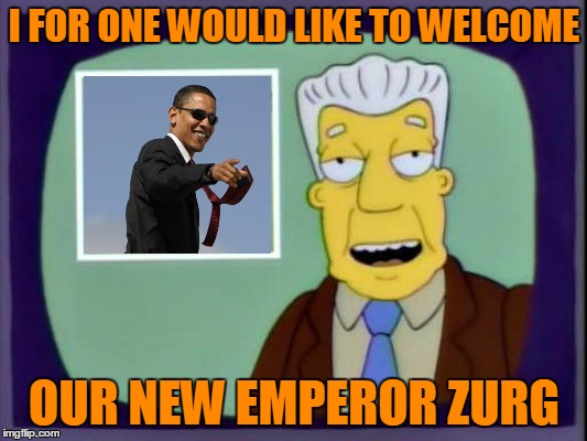 I FOR ONE WOULD LIKE TO WELCOME OUR NEW EMPEROR ZURG | made w/ Imgflip meme maker