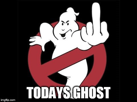 TODAYS GHOST | made w/ Imgflip meme maker
