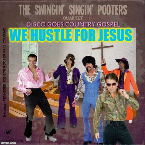 Shake That Bible Booty -or- This Quartet Can't Add | WE HUSTLE FOR JESUS | image tagged in meme,bad album art week,bad lp covers,kenj shabbyrose2 event,wait wait there's five of them | made w/ Imgflip meme maker
