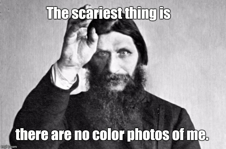 d0b3d18...b-3.jpg | The scariest thing is there are no color photos of me. | image tagged in d0b3d18b-3jpg | made w/ Imgflip meme maker