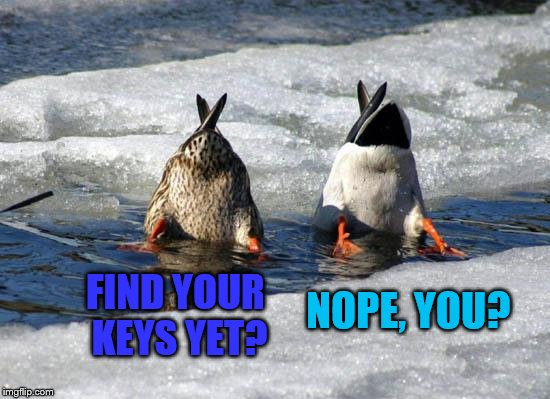 FIND YOUR KEYS YET? NOPE, YOU? | made w/ Imgflip meme maker