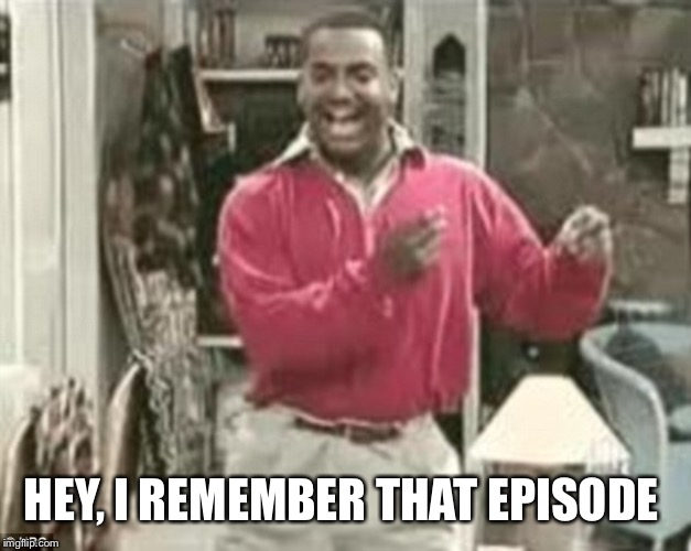 HEY, I REMEMBER THAT EPISODE | made w/ Imgflip meme maker