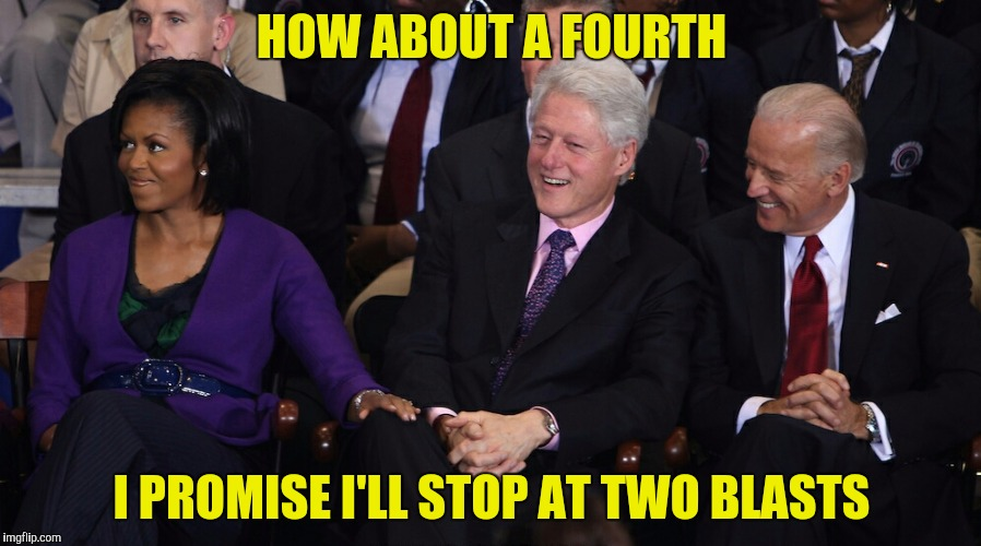 HOW ABOUT A FOURTH I PROMISE I'LL STOP AT TWO BLASTS | made w/ Imgflip meme maker