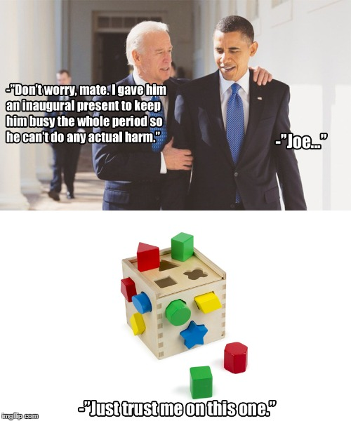 A perfect gift. | image tagged in trump,biden,obama,trump inaugural | made w/ Imgflip meme maker