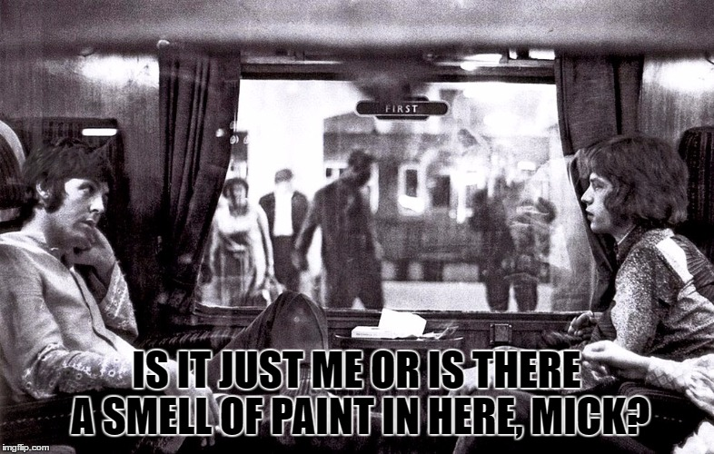 IS IT JUST ME OR IS THERE A SMELL OF PAINT IN HERE, MICK? | made w/ Imgflip meme maker