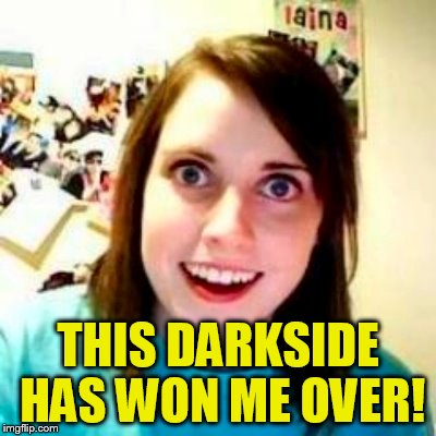 THIS DARKSIDE HAS WON ME OVER! | made w/ Imgflip meme maker