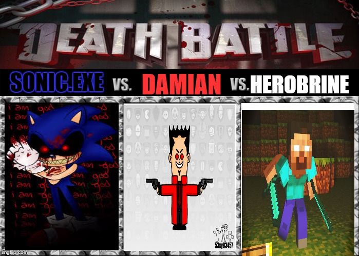 Image tagged in death battle,53xy83457,herobrine,sonicexe