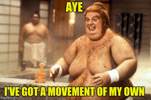 AYE I'VE GOT A MOVEMENT OF MY OWN | made w/ Imgflip meme maker