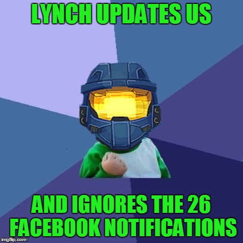 1befyj | LYNCH UPDATES US AND IGNORES THE 26 FACEBOOK NOTIFICATIONS | image tagged in 1befyj | made w/ Imgflip meme maker