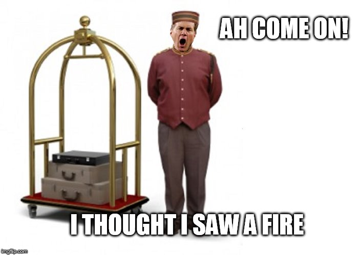 Bellboy Bill | AH COME ON! I THOUGHT I SAW A FIRE | image tagged in football,cheaters,fire alarm | made w/ Imgflip meme maker